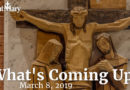 What's Coming Up? March 8, 2019
